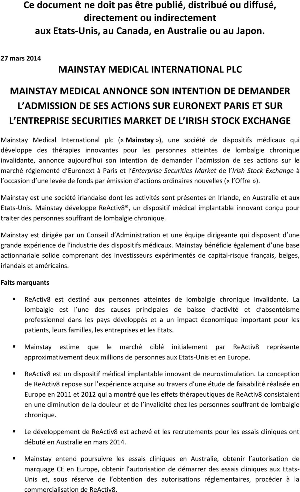 annonce aujourd hui son intention de demander l admission de ses actions sur le marché réglementé d Euronext à Paris et l Enterprise Securities Market de l Irish Stock Exchange à l occasion d une
