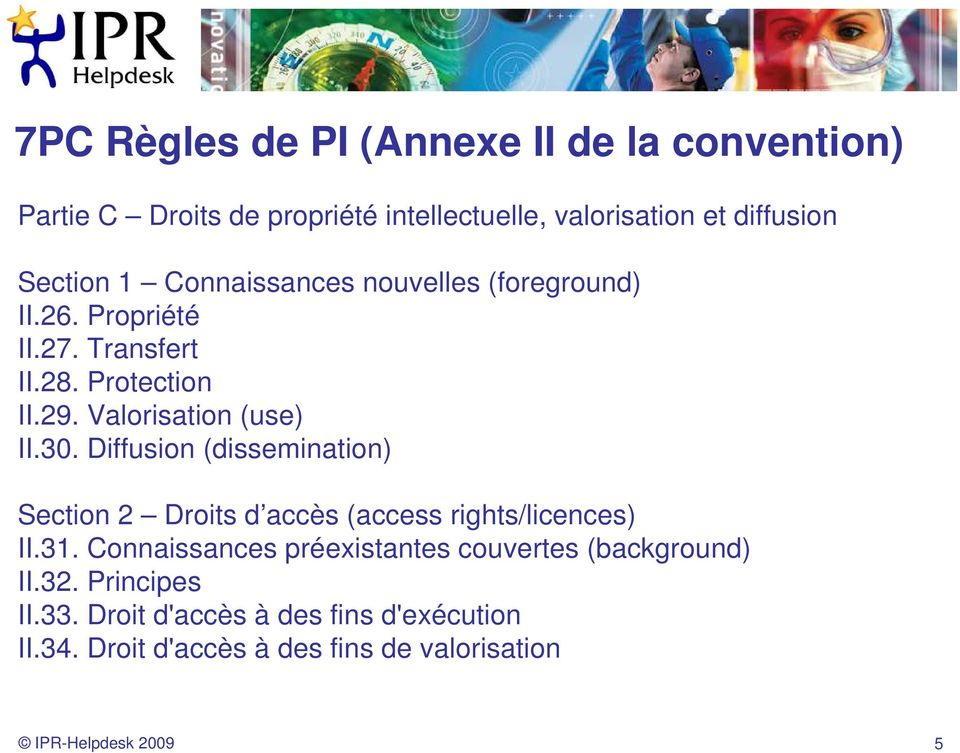 Diffusion (dissemination) Section 2 Droits d accès (access rights/licences) II.31.