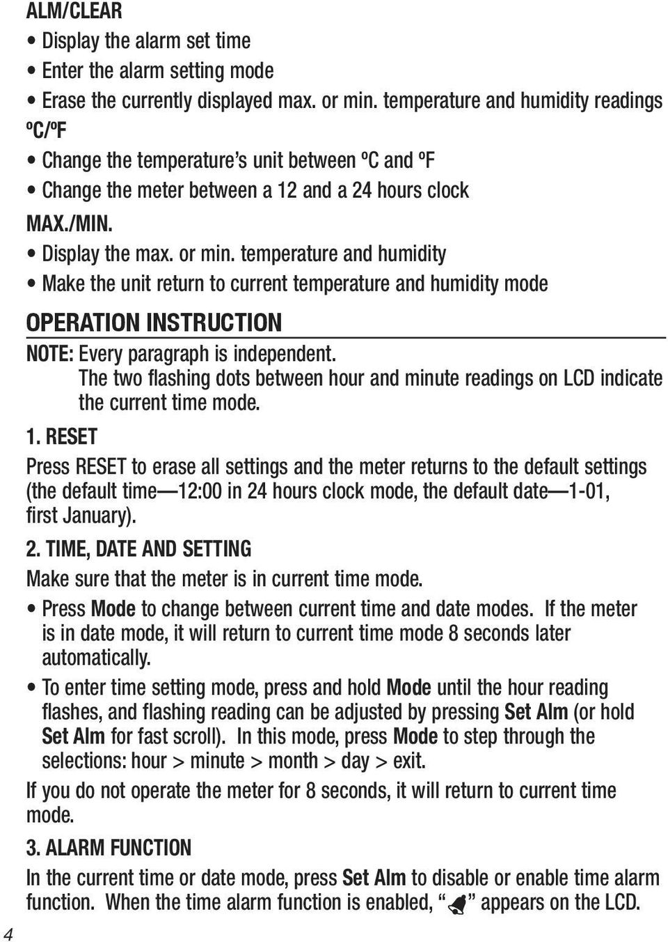temperature and humidity Make the unit return to current temperature and humidity mode OPERATION INSTRUCTION NOTE: Every paragraph is independent.