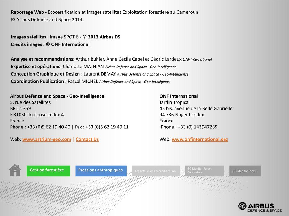 Conception Graphique et Design : Laurent DEMAY Airbus Defence and Space - Geo-Intelligence Coordination Publication : Pascal MICHEL Airbus Defence and Space - Geo-Intelligence Airbus Defence and