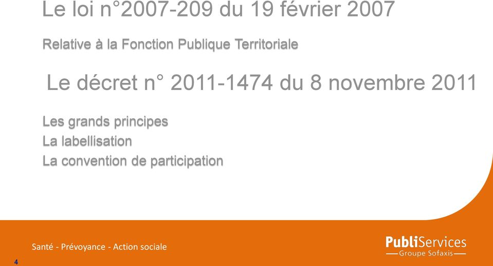 novembre 2011 Les grands principes La labellisation La