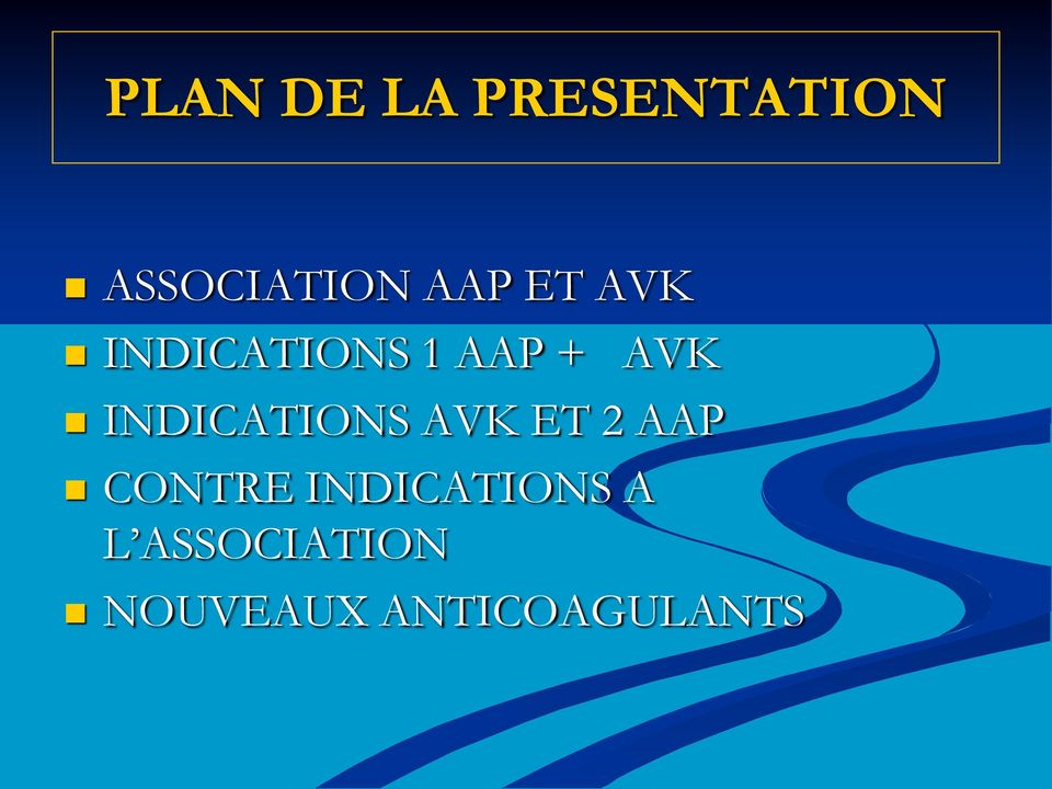 INDICATIONS AVK ET 2 AAP CONTRE