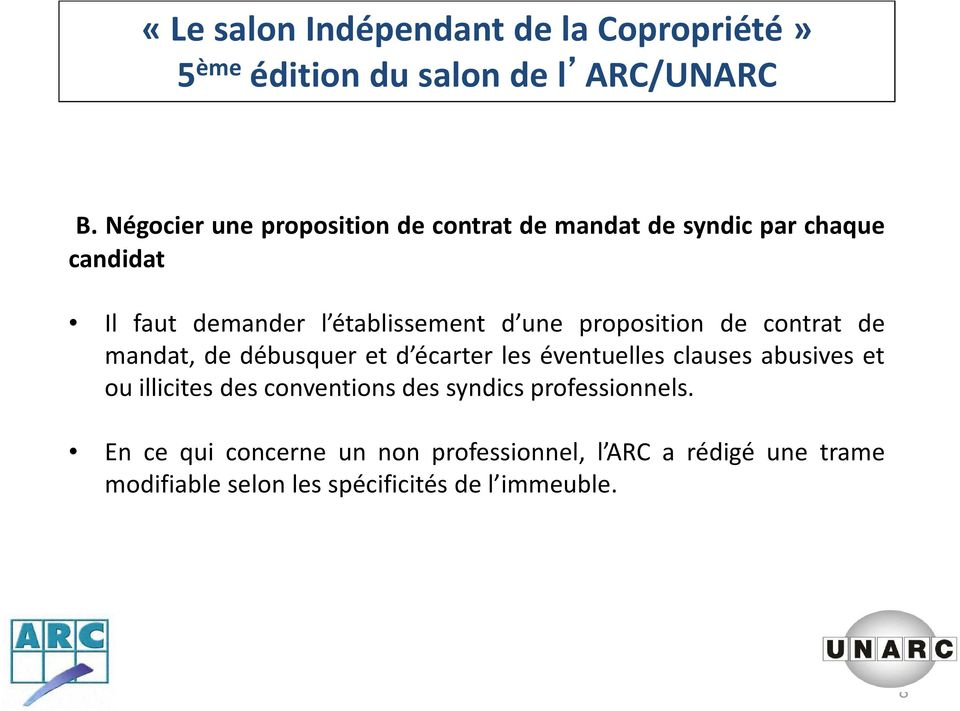 éventuelles clauses abusives et ou illicites des conventions des syndics professionnels.