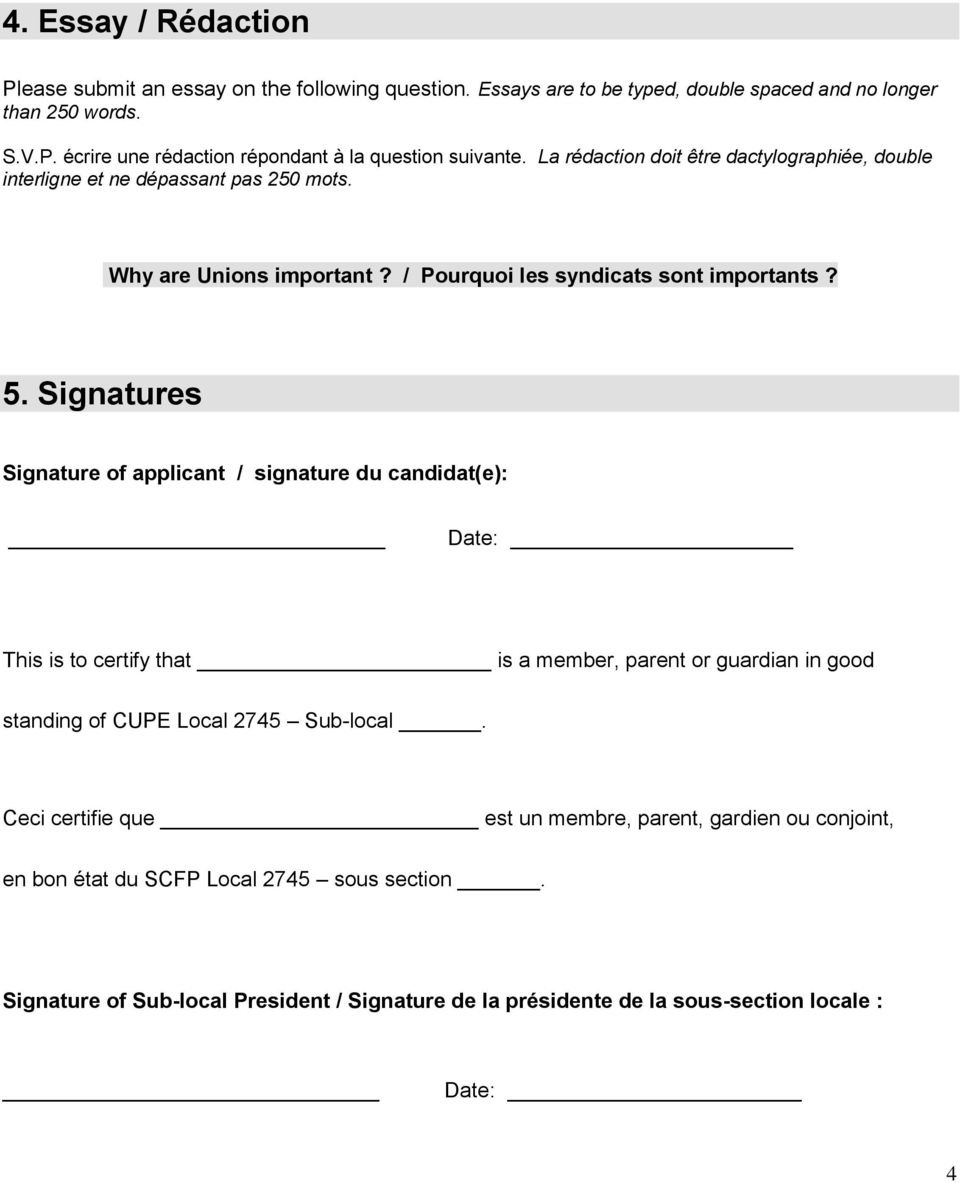 Signatures Signature of applicant / signature du candidat(e): Date: This is to certify that is a member, parent or guardian in good standing of CUPE Local 2745 Sub-local.