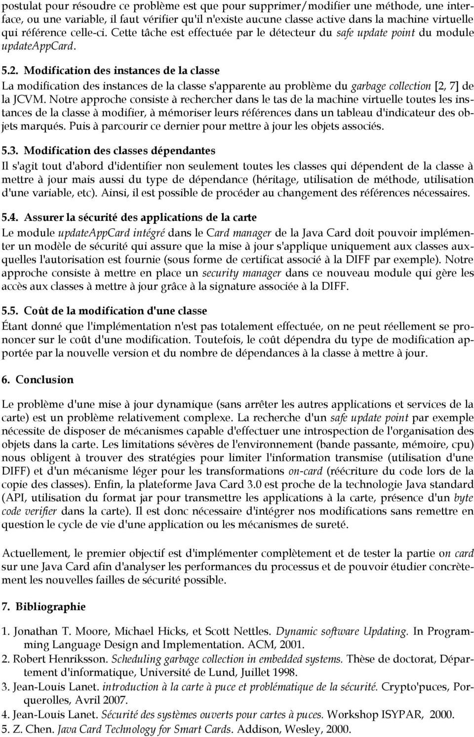 Modification des instances de la classe La modification des instances de la classe s'apparente au problème du garbage collection [2, 7] de la JCVM.