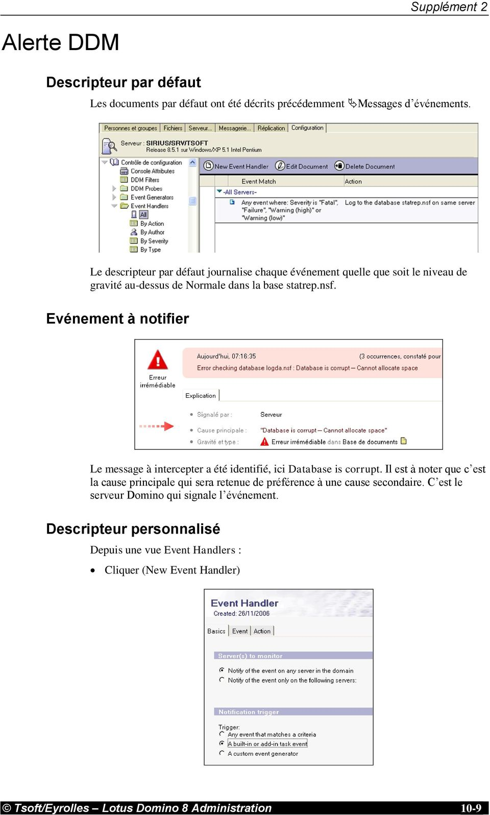 Evénement à notifier Le message à intercepter a été identifié, ici Database is corrupt.