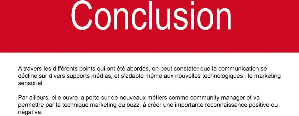 le marketing sensoriel.
