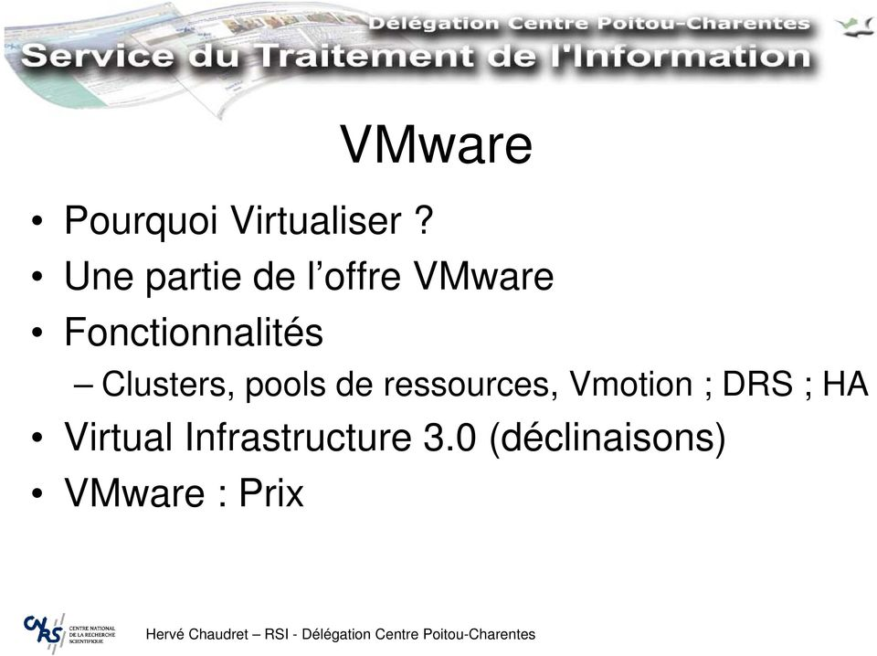 Clusters, pools de ressources, Vmotion ; DRS