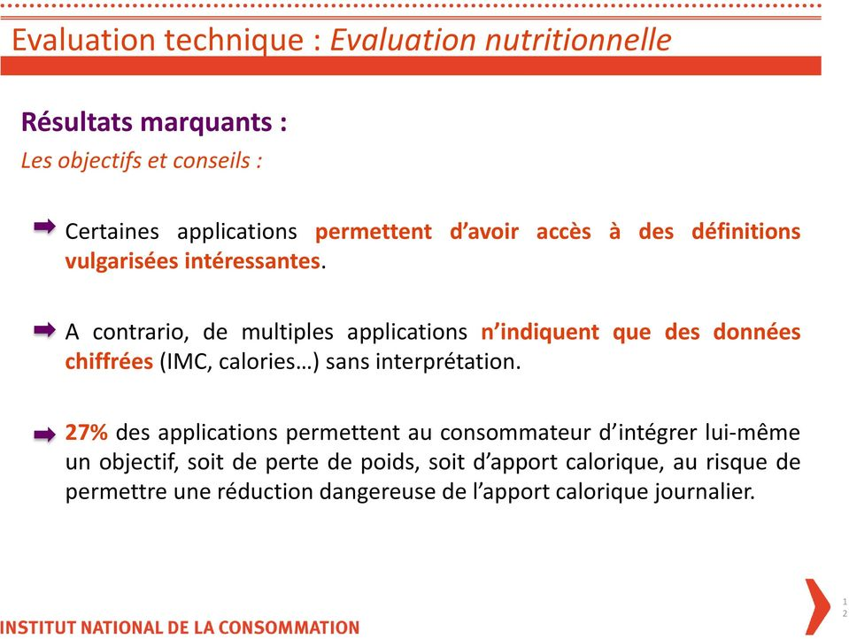 A contrario, de multiples applications n indiquent que des données chiffrées (IMC, calories ) sans interprétation.