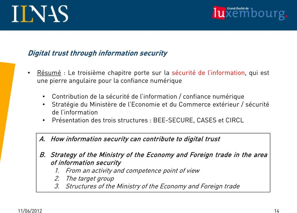 trois structures : BEE-SECURE, CASES et CIRCL A. How information security can contribute to digital trust B.