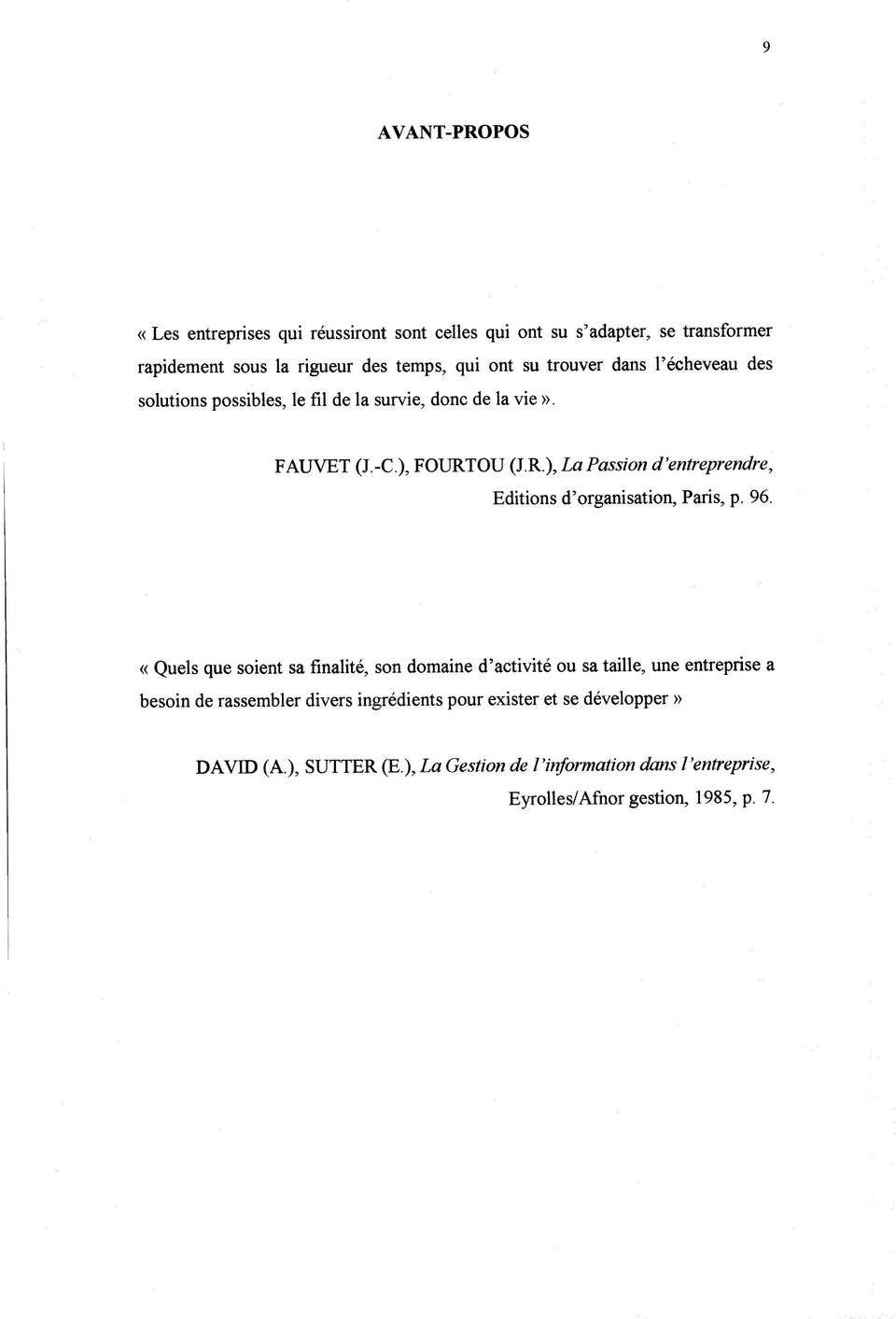 OU (J.R.), LaPassion d'entreprendre, Editions d'organisation, Paris, p. 96.