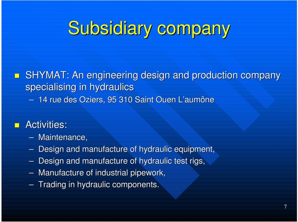 Maintenance, Design and manufacture of hydraulic equipment, Design and manufacture