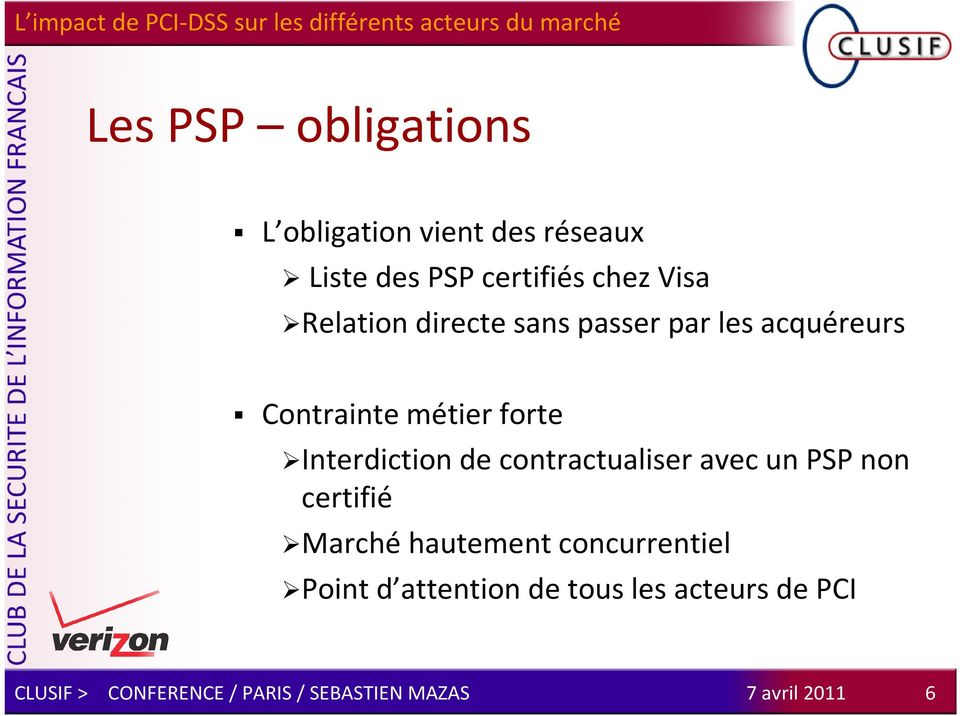 Contrainte métier forte Interdiction de contractualiser avec un PSP non