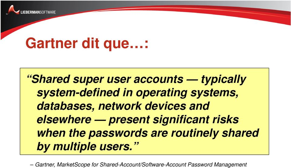 significant risks when the passwords are routinely shared by multiple