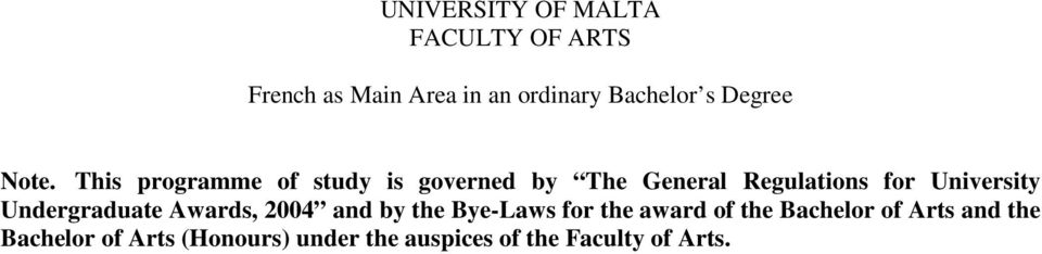 the Bye-Laws for the award of the Bachelor of Arts and the