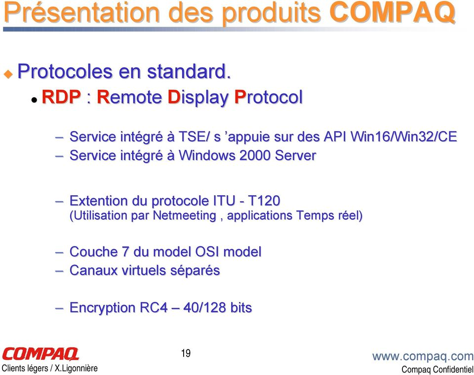 Service intégré à Windows 2000 Server Extention du protocole ITU - T120 (Utilisation par