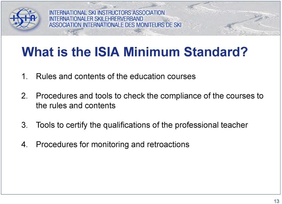 Procedures and tools to check the compliance of the courses to the