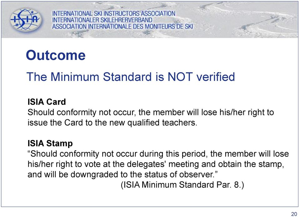 ISIA Stamp Should conformity not occur during this period, the member will lose his/her right to