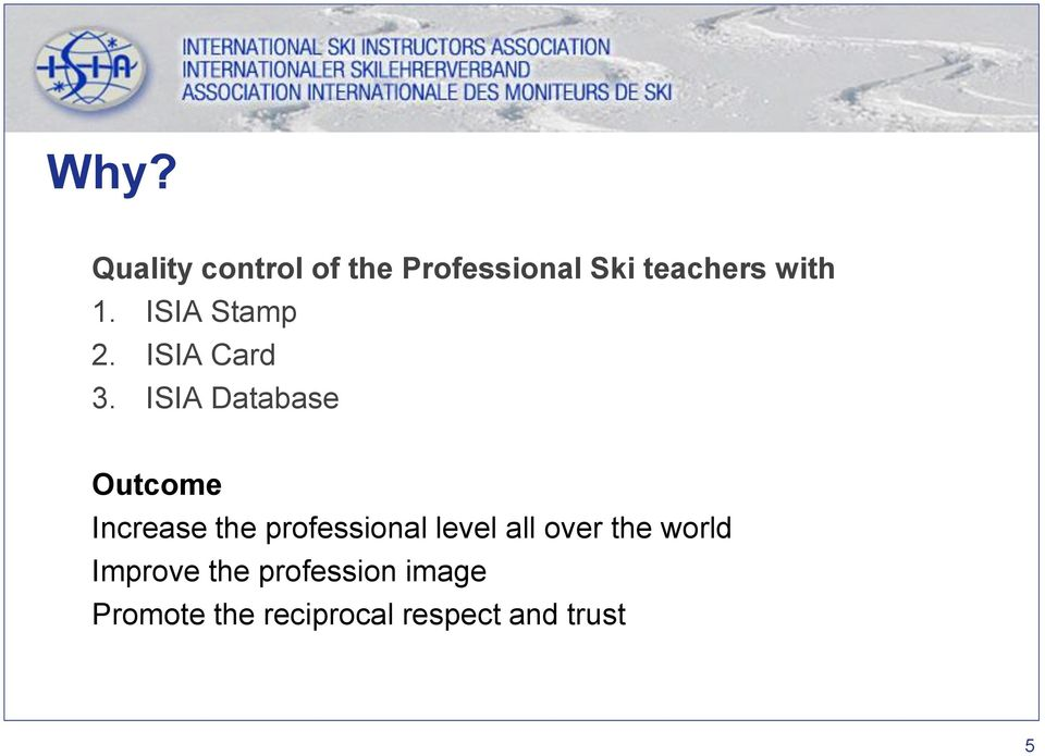 ISIA Database Outcome Increase the professional level all