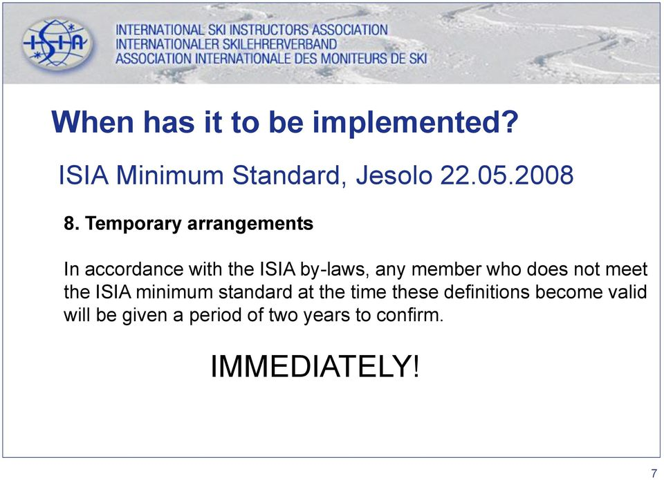 who does not meet the ISIA minimum standard at the time these definitions