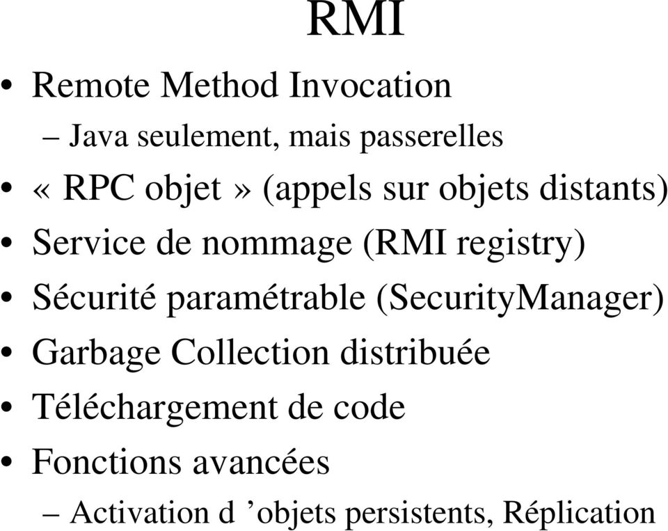 paramétrable (SecurityManager) Garbage Collection distribuée