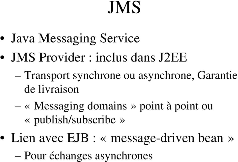 «Messaging domains» point à point ou «publish/subscribe»