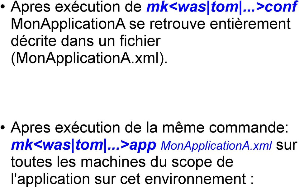 fichier (MonApplicationA.xml).