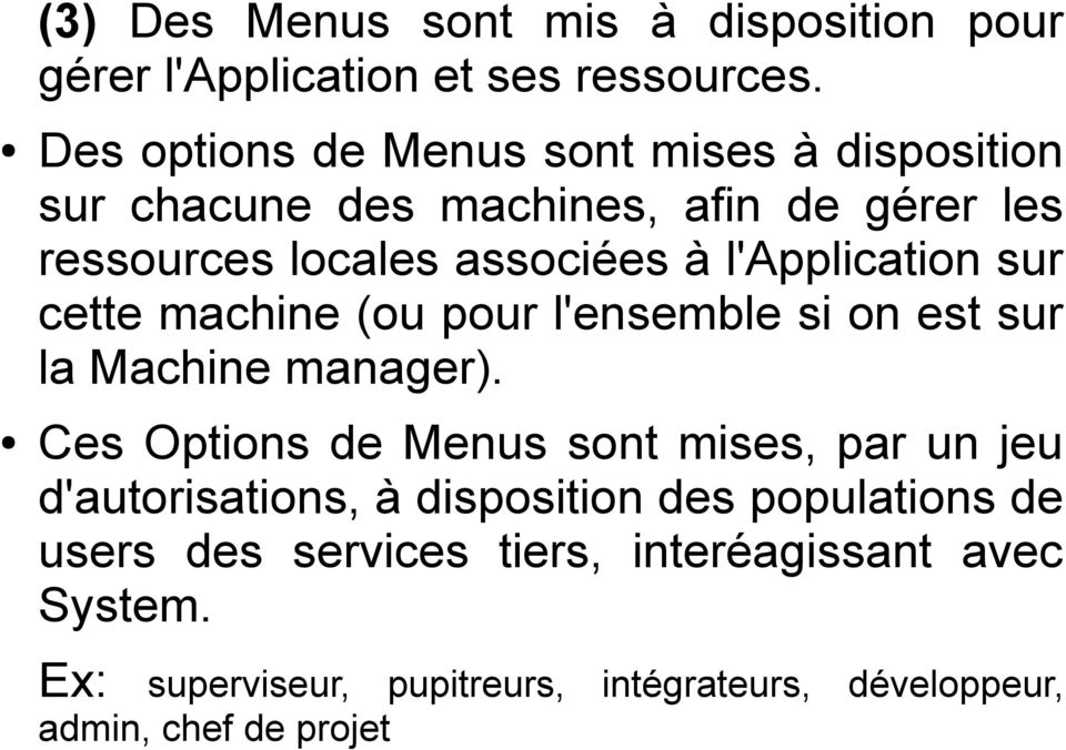 l'application sur cette machine (ou pour l'ensemble si on est sur la Machine manager).
