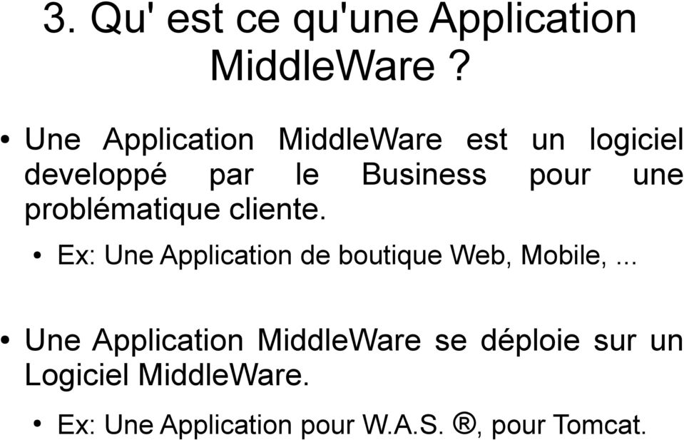 une problématique cliente. Ex: Une Application de boutique Web, Mobile,.
