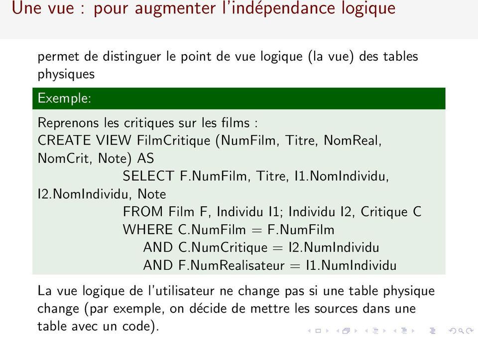 NomIndividu, Note FROM Film F, Individu I1; Individu I2, Critique C WHERE C.NumFilm = F.NumFilm AND C.NumCritique = I2.NumIndividu AND F.