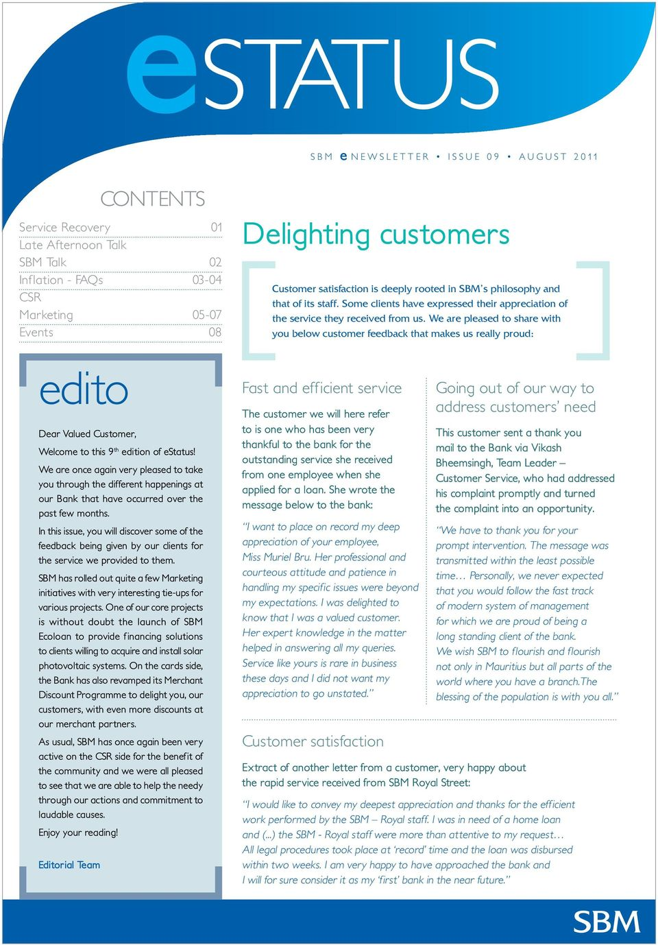 We are pleased to share with you below customer feedback that makes us really proud: edito Dear Valued Customer, Welcome to this 9 th edition of estatus!