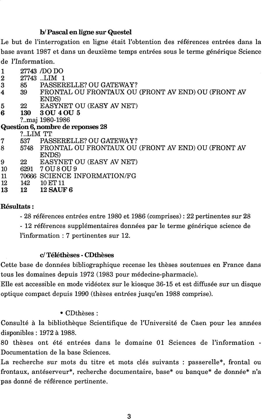 ..maj 1980-1986 Question 6, nombre de reponses 28?..LIM TT 7 537 PASSERELLE? OU GATEWAY?
