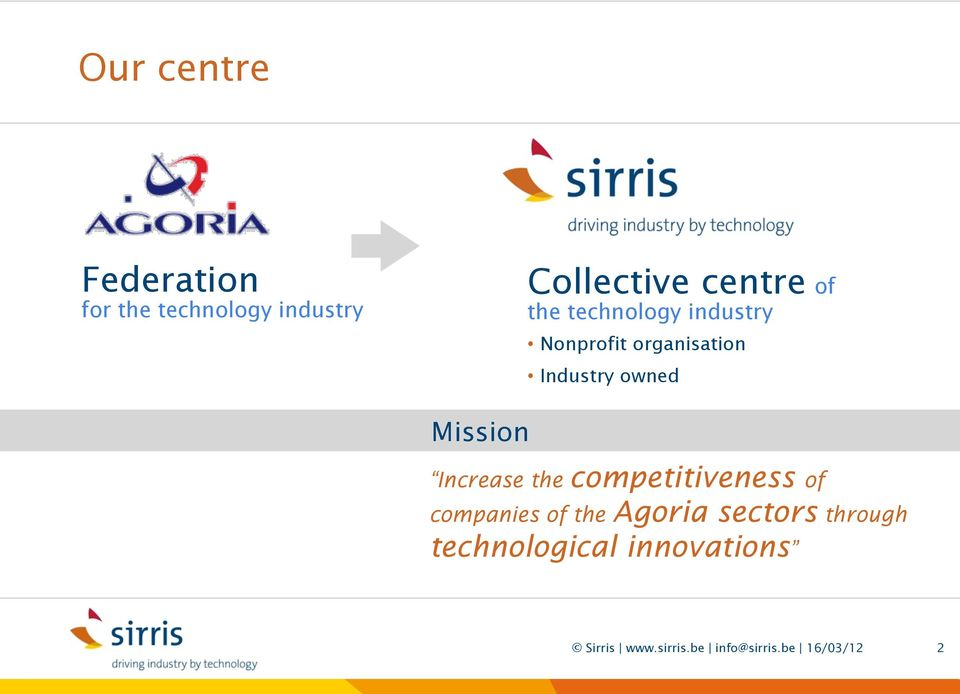 Increase the competitiveness of companies of the Agoria sectors through
