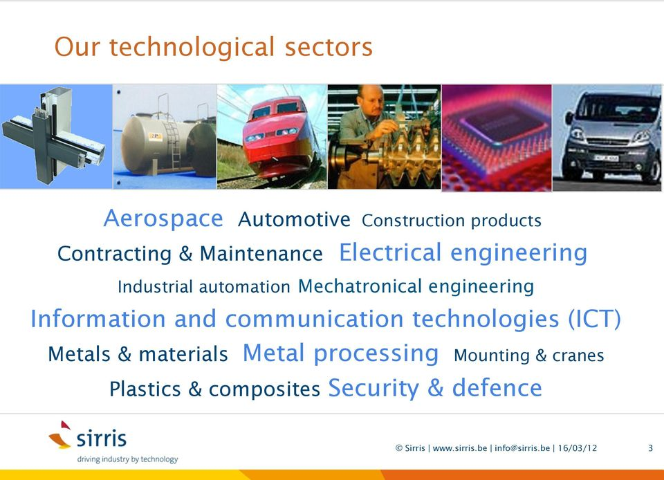 Information and communication technologies (ICT) Metals & materials Metal processing