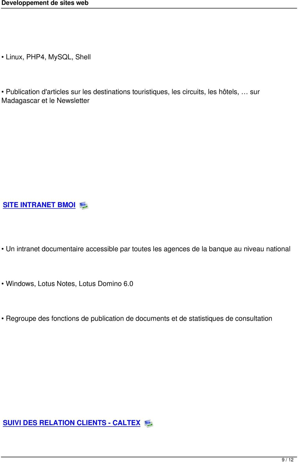 toutes les agences de la banque au niveau national Windows, Lotus Notes, Lotus Domino 6.