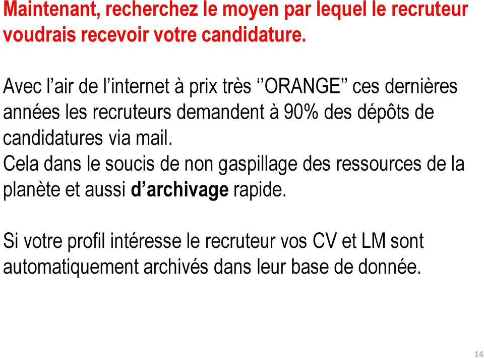 de candidatures via mail.