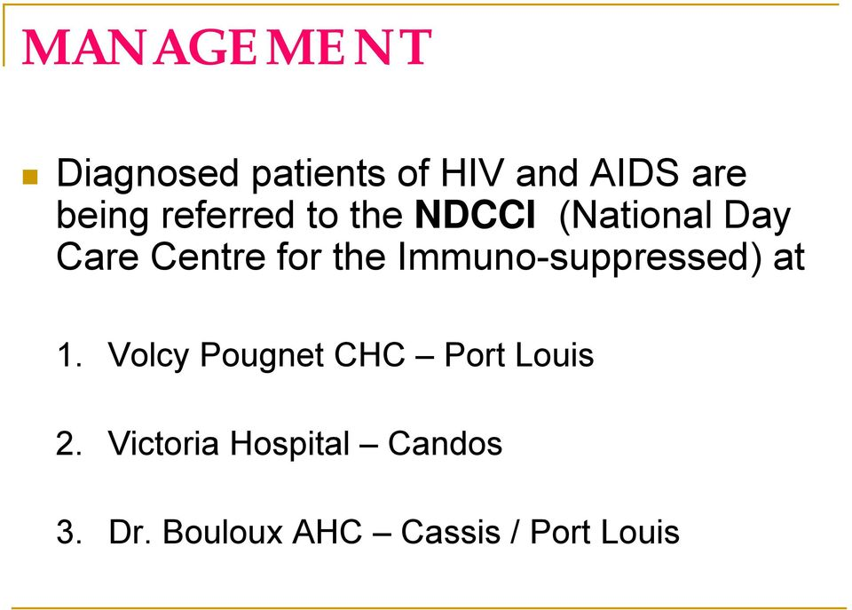 Immuno-suppressed) at 1. Volcy Pougnet CHC Port Louis 2.