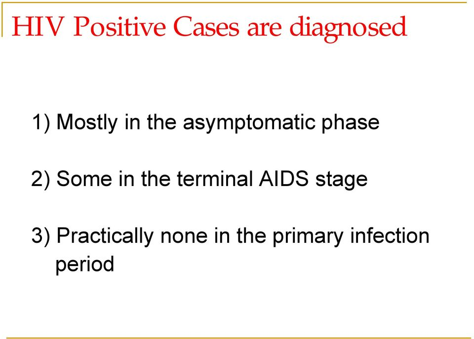 Some in the terminal AIDS stage 3)