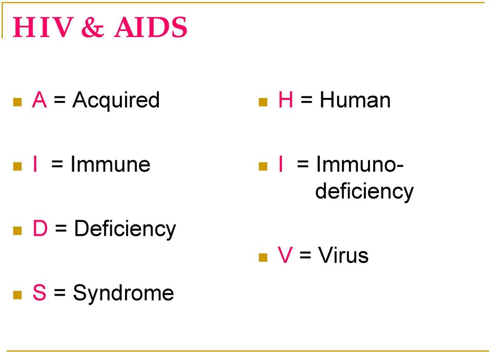 Deficiency S = Syndrome I