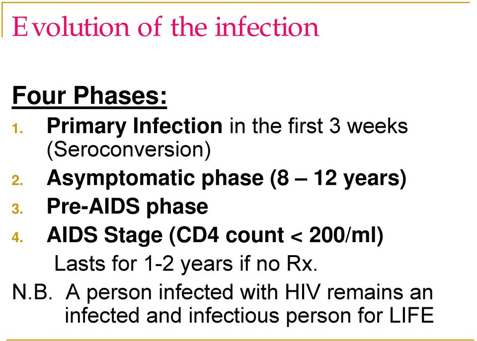 Asymptomatic phase (8 12 years) 3. Pre-AIDS phase 4.
