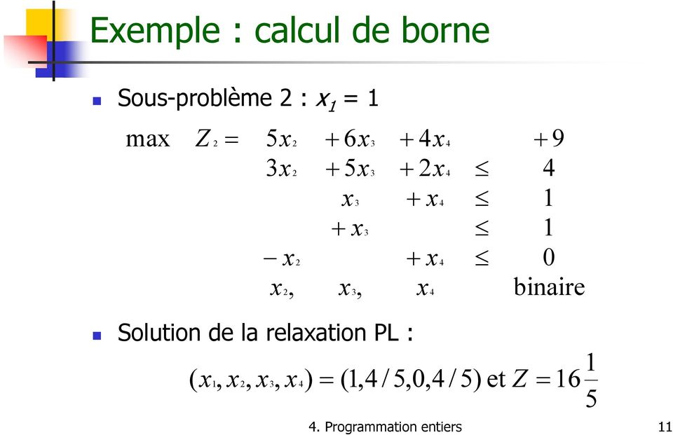 Solution de la relaation PL : binaire