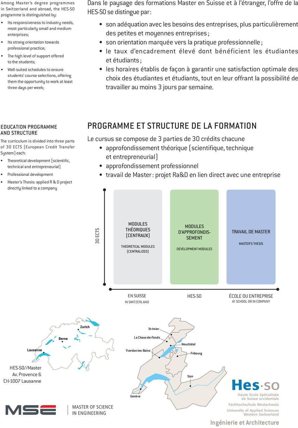 EDUCATION PROGRAMME AND STRUCTURE The curriculum is divided into three parts System) each: technical and entrepreneurial) directly linked to a company PROGRAMME ET STRUCTURE DE LA FORMATION Le cursus