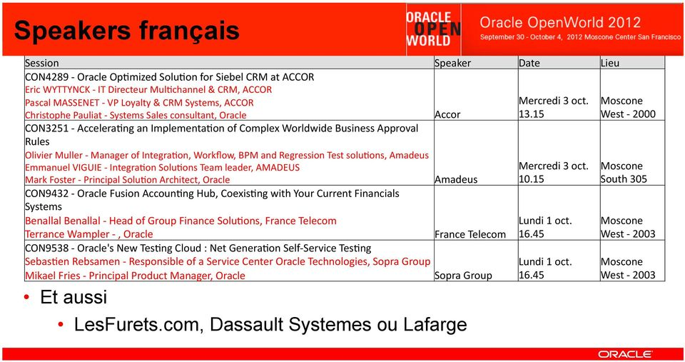 and Regression Test solu:ons, Amadeus Emmanuel VIGUIE - Integra:on Solu:ons Team leader, AMADEUS Mark Foster - Principal Solu:on Architect, Oracle CON9432 - Oracle Fusion Accoun:ng Hub, Coexis:ng