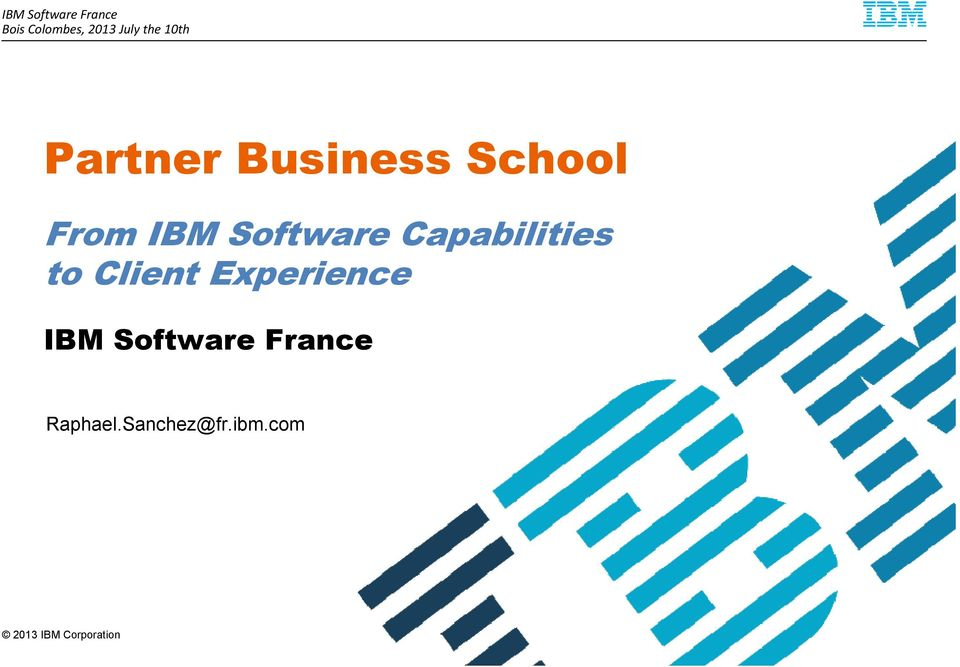 Capabilities to Client Experience IBM Software