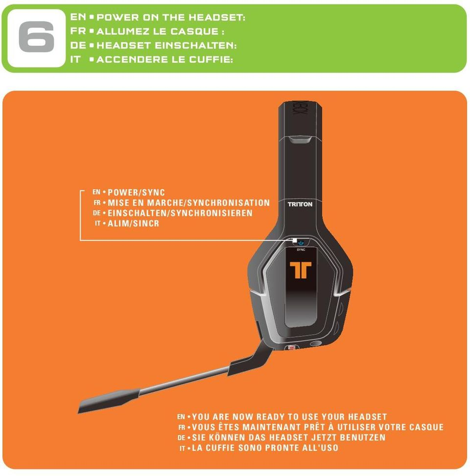 IT ALIM/SINCR EN YOU ARE NOW READY TO USE YOUR HEADSET FR VOUS ÊTES MAINTENANT PRÊT À