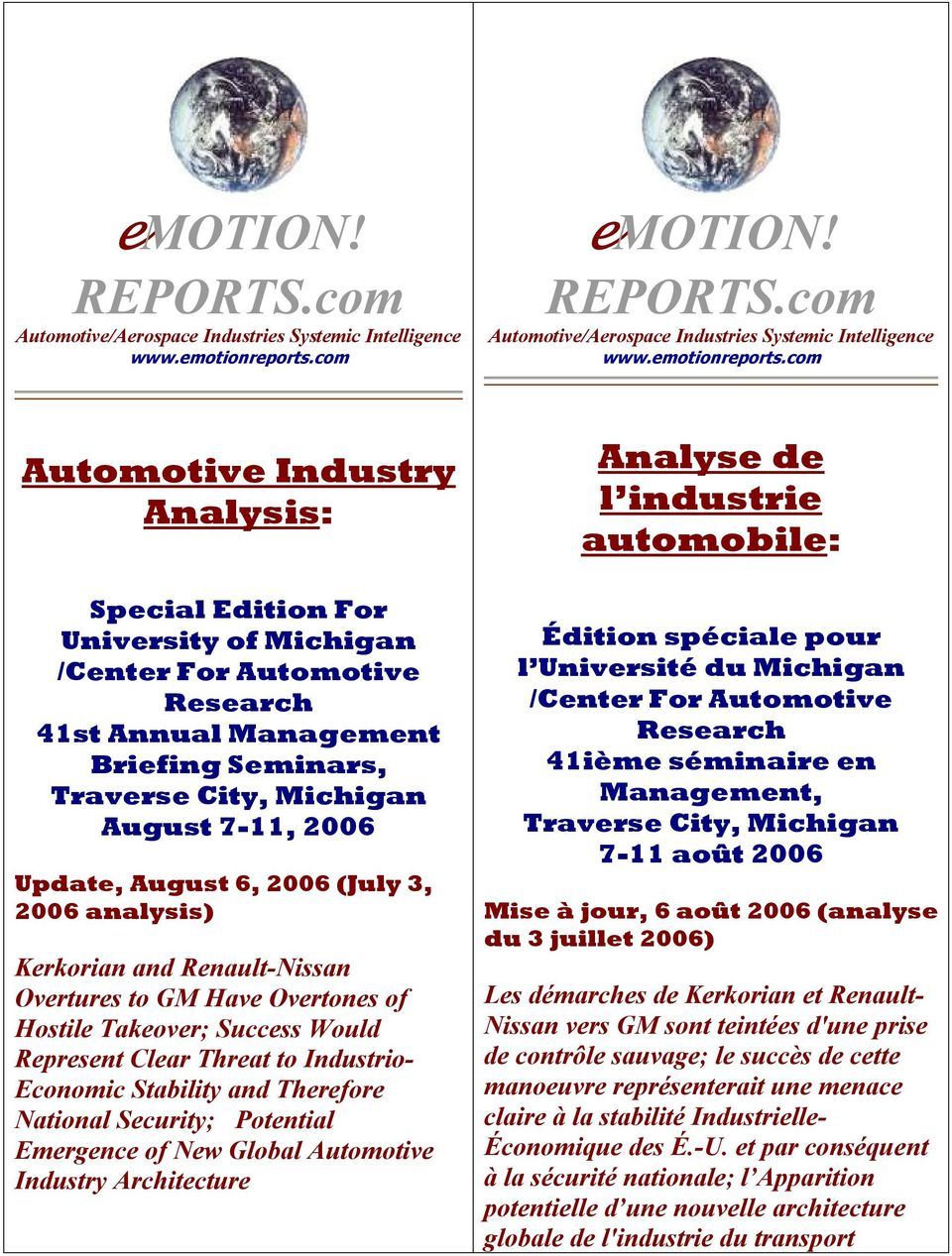 Update, August 6, 2006 (July 3, 2006 analysis) Kerkorian and Renault-Nissan Overtures to GM Have Overtones of Hostile Takeover; Success Would Represent Clear Threat to Industrio- Economic Stability