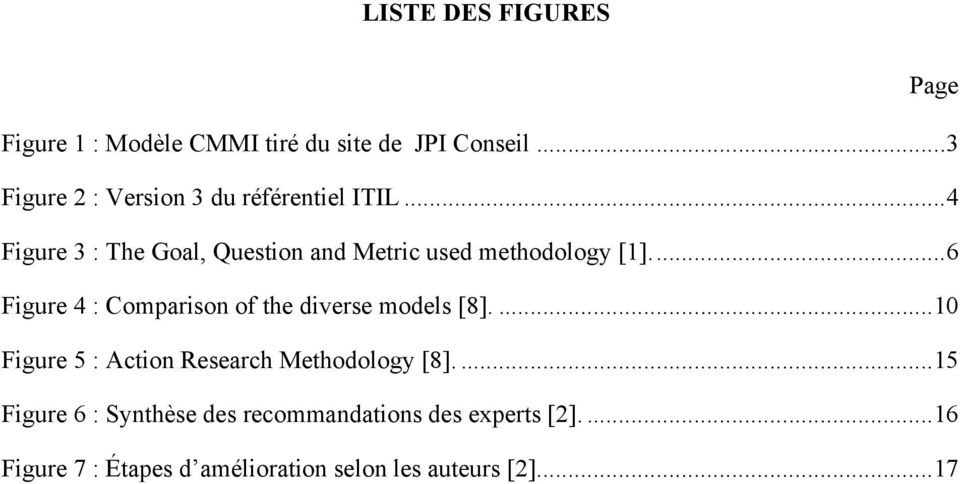 ..4 Figure 3 : The Goal, Question and Metric used methodology [1].