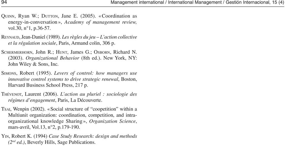 Les règles du jeu L action collective et la régulation sociale, Paris, Armand colin, 306 p. Schermerhorn, John R.; Hunt, James G.; Osborn, Richard N. (2003). Organizational Behavior (8th ed.). New York, NY: John Wiley & Sons, Inc.