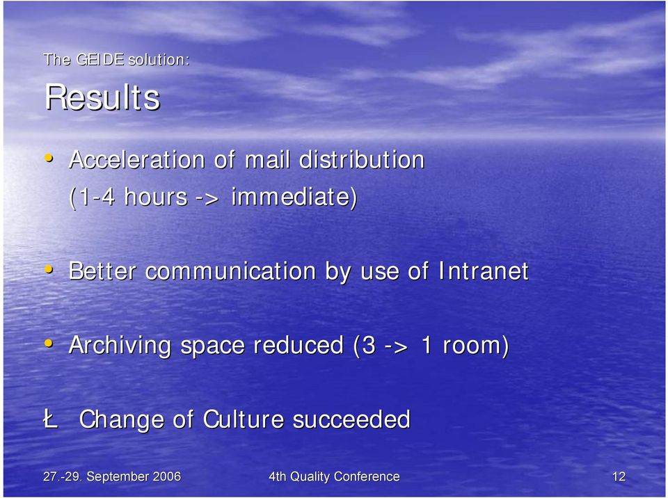 Intranet Archiving space reduced (3 > > 1 room) Ł Change of