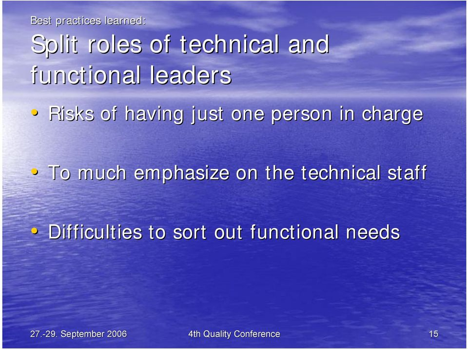 To much emphasize on the technical staff Difficulties to sort